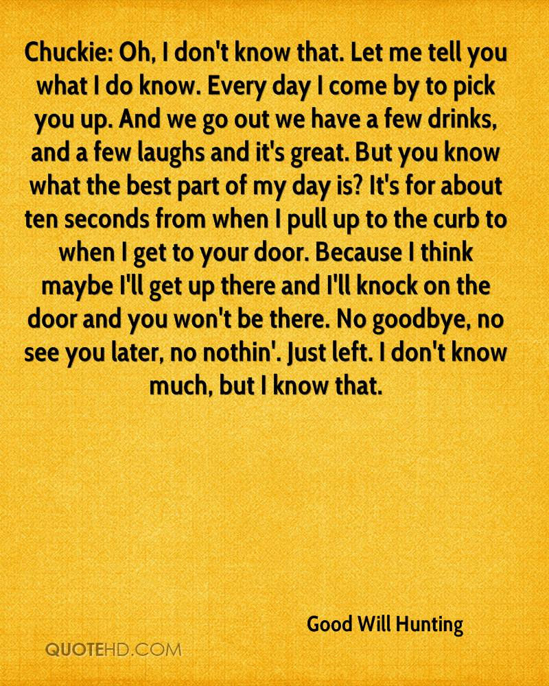 Best Part Of The Day Quotes: Good Will Hunting Quotes