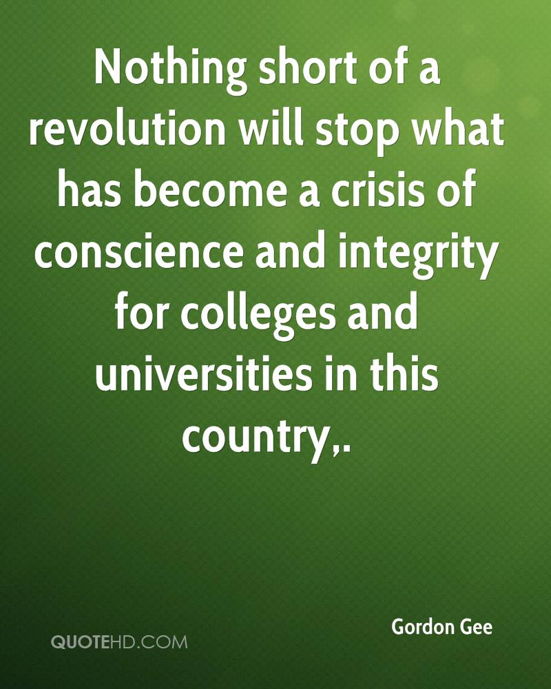 Nothing short of a revolution will stop what has become a crisis of conscience and integrity for colleges and universities in this country.