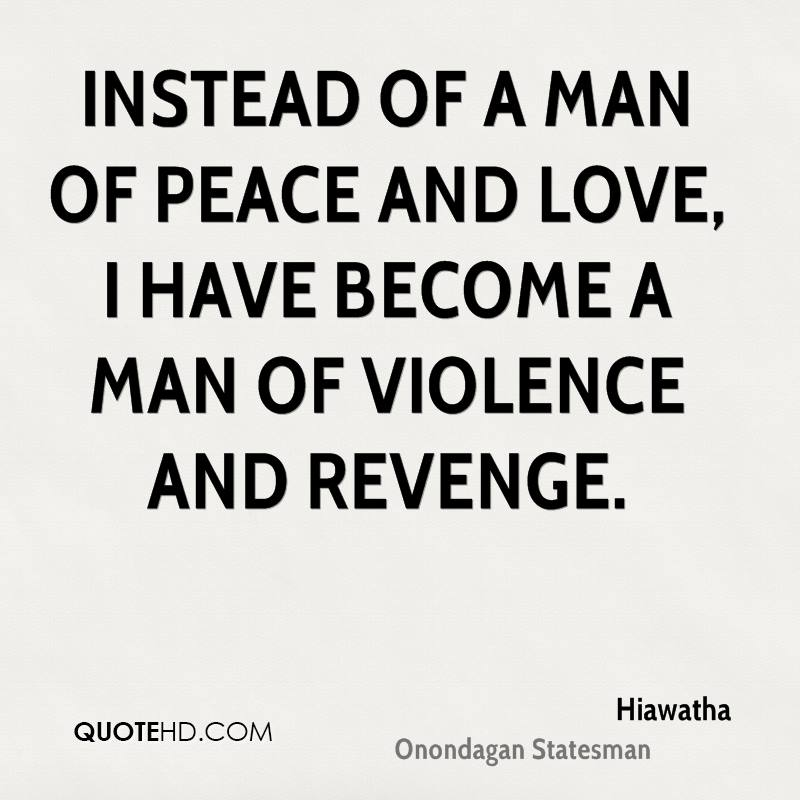 Hiawatha Peace Quotes QuoteHD Adorable Quotes On Peace And Love