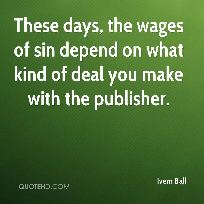 These days, the wages of sin depend on what kind of deal you make with the publisher.