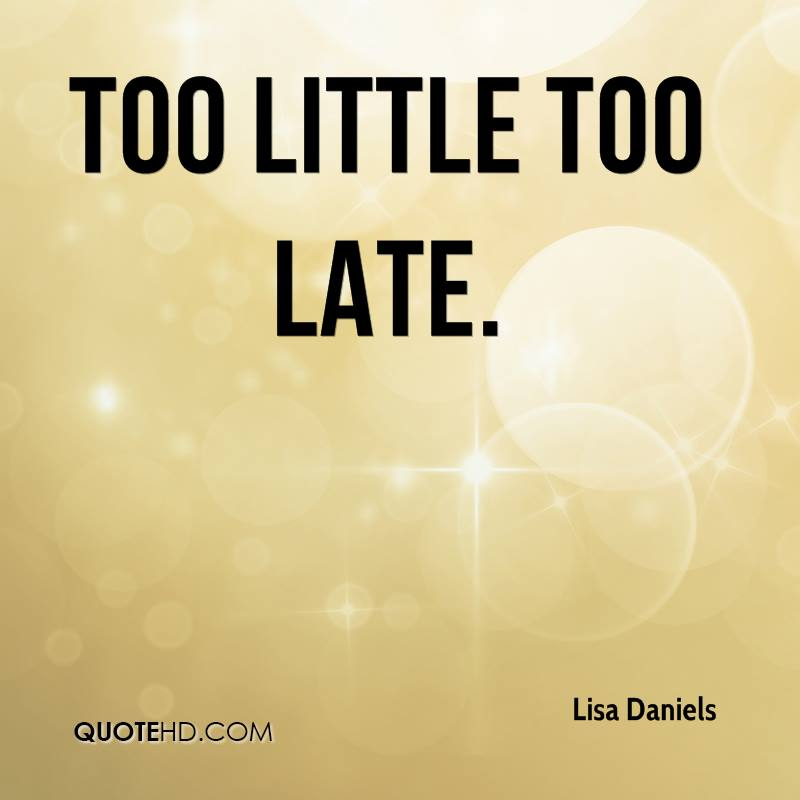 Lisa Daniels Quotes QuoteHD Stunning Late Quotes