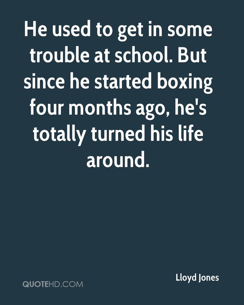 He used to get in some trouble at school. But since he started boxing four months ago, he's totally turned his life around.