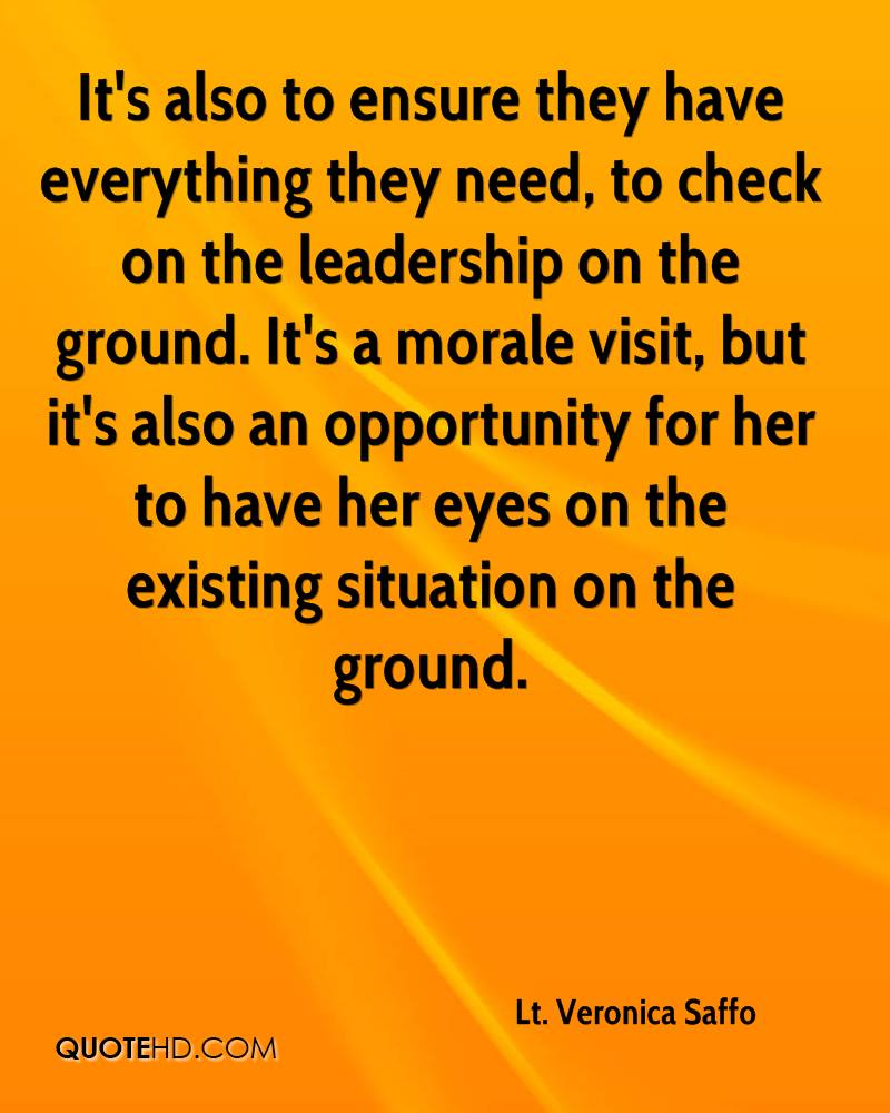 It's also to ensure they have everything they need, to check on the leadership on the ground. It's a morale visit, but it's also an opportunity for her to have her eyes on the existing situation on the ground.
