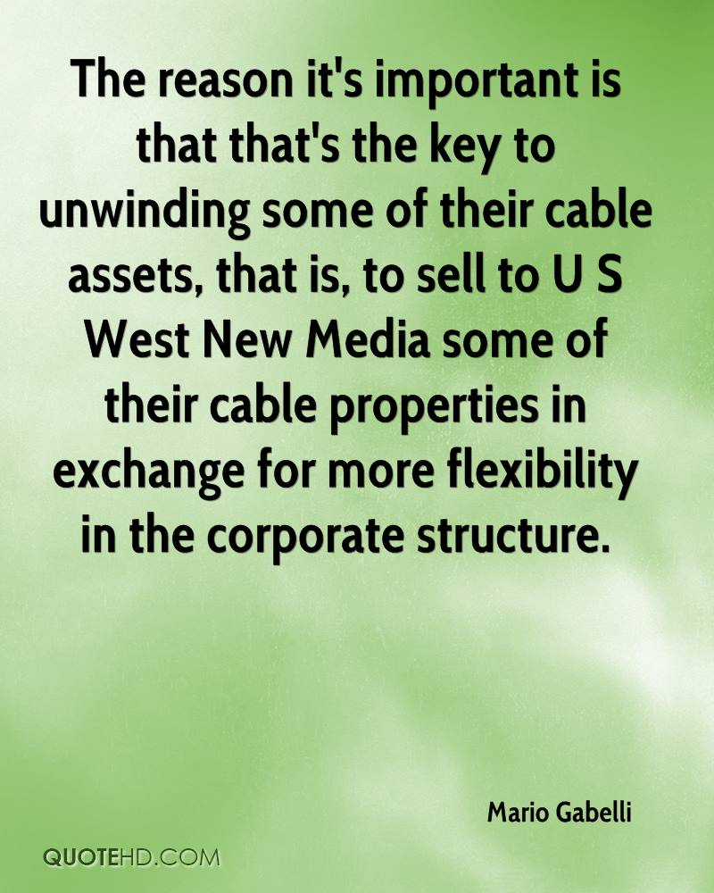 The reason it's important is that that's the key to unwinding some of their cable assets, that is, to sell to U S West New Media some of their cable properties in exchange for more flexibility in the corporate structure.