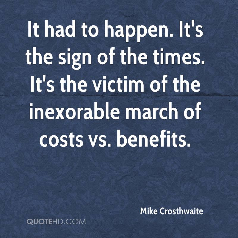 It had to happen. It's the sign of the times. It's the victim of the inexorable march of costs vs. benefits.