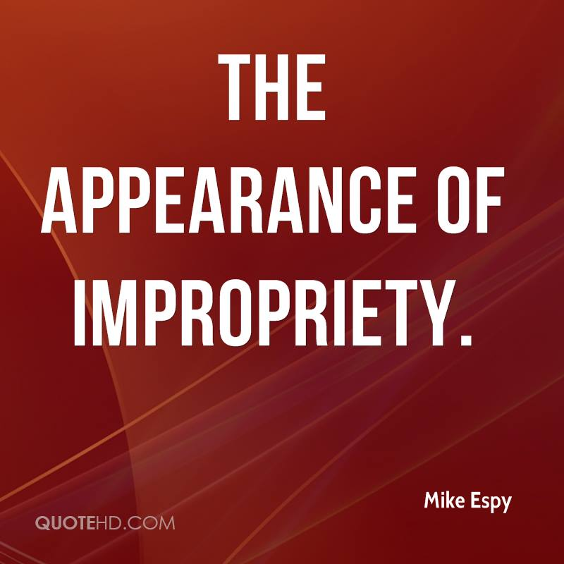 the appearance of impropriety.