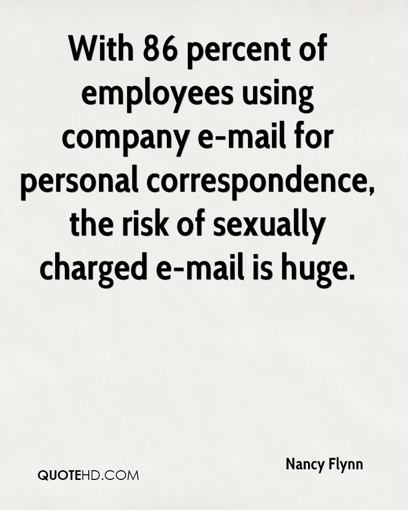 With 86 percent of employees using company e-mail for personal correspondence, the risk of sexually charged e-mail is huge.