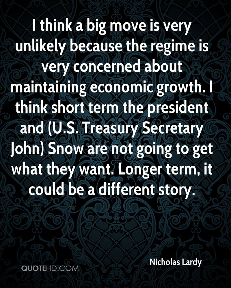 I think a big move is very unlikely because the regime is very concerned about maintaining economic growth. I think short term the president and (U.S. Treasury Secretary John) Snow are not going to get what they want. Longer term, it could be a different story.