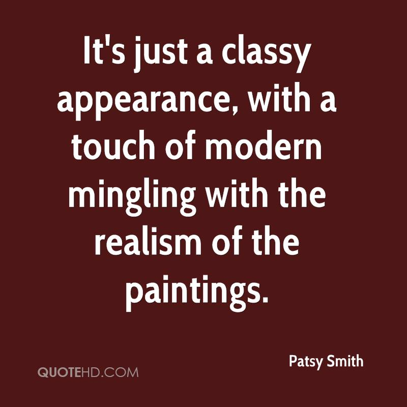 It's just a classy appearance, with a touch of modern mingling with the realism of the paintings.