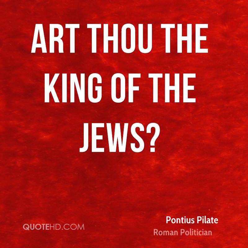 Art thou the King of the Jews?