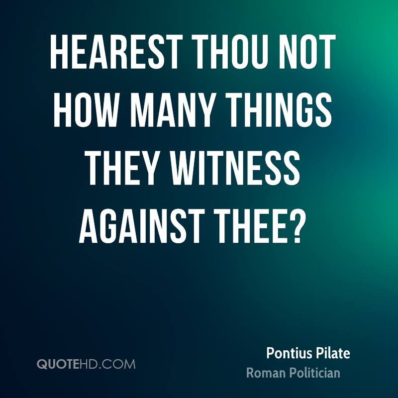 Hearest thou not how many things they witness against thee?