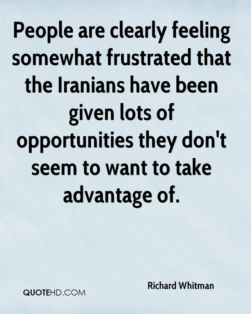 People are clearly feeling somewhat frustrated that the Iranians have been given lots of opportunities they don't seem to want to take advantage of.