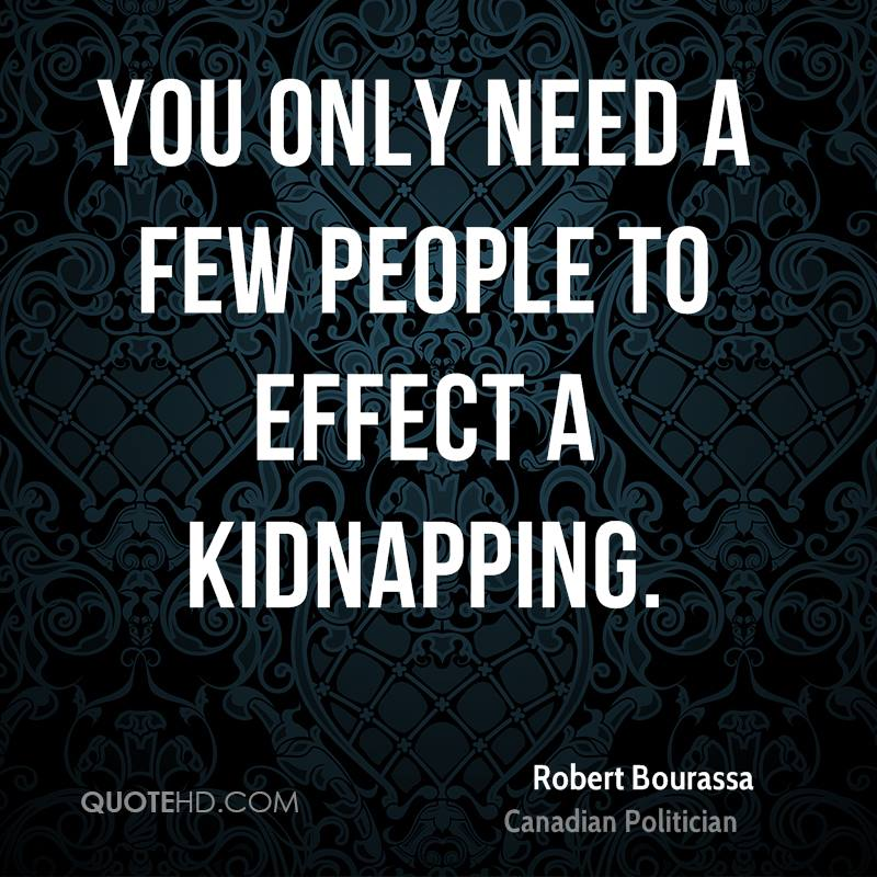 You only need a few people to effect a kidnapping.