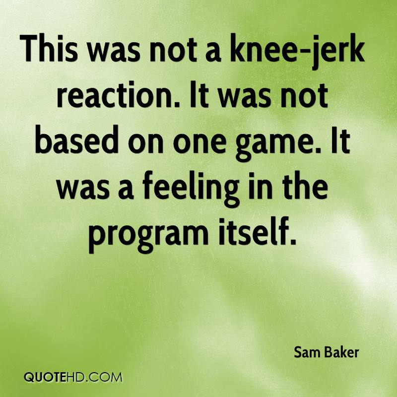 This was not a knee-jerk reaction. It was not based on one game. It was a feeling in the program itself.
