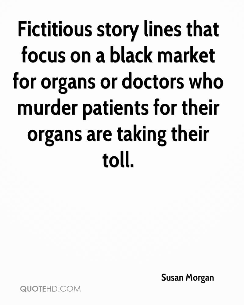 Fictitious story lines that focus on a black market for organs or doctors who murder patients for their organs are taking their toll.