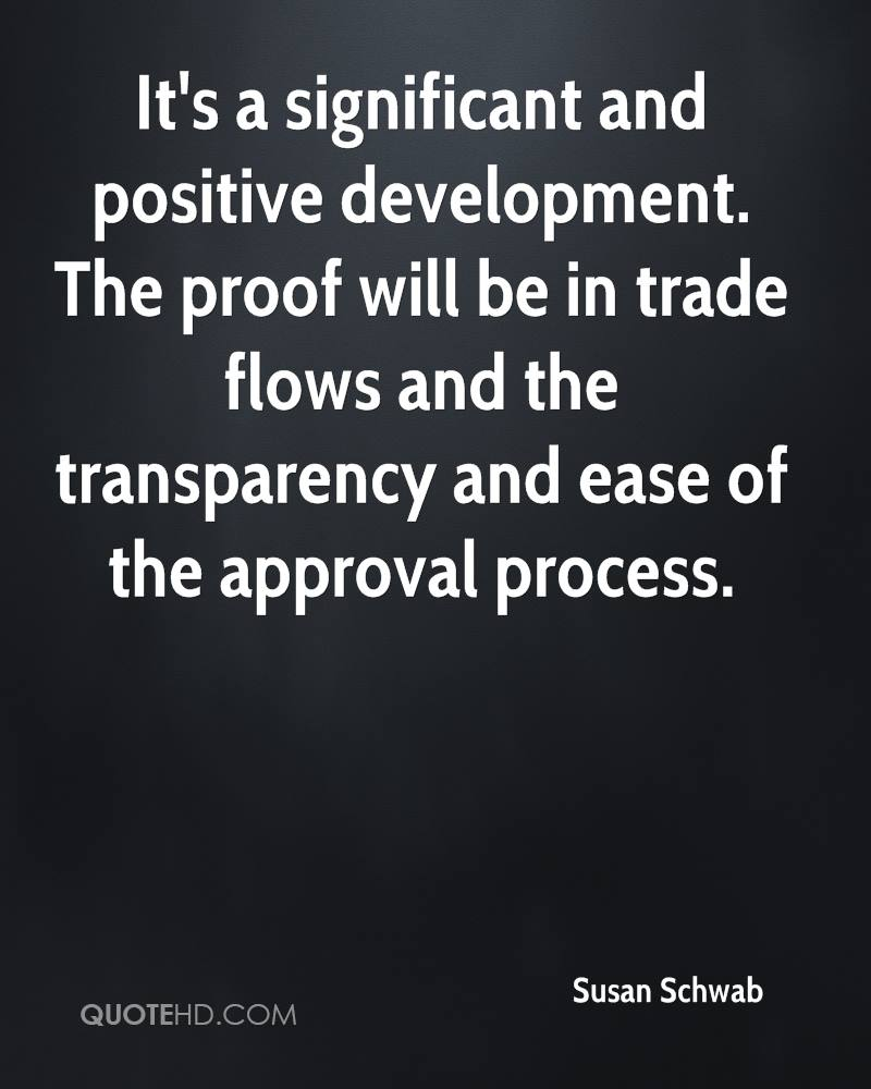 It's a significant and positive development. The proof will be in trade flows and the transparency and ease of the approval process.