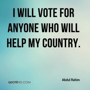 Abdul Rahim - I will vote for anyone who will help my country.