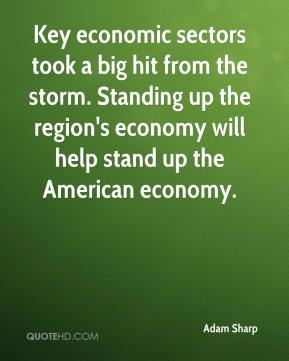 Adam Sharp - Key economic sectors took a big hit from the storm. Standing up the region's economy will help stand up the American economy.