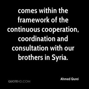 Ahmed Qurei - comes within the framework of the continuous cooperation, coordination and consultation with our brothers in Syria.