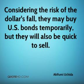 Akifumi Uchida - Considering the risk of the dollar's fall, they may buy U.S. bonds temporarily, but they will also be quick to sell.