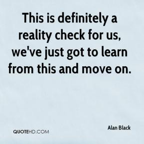 Alan Black - This is definitely a reality check for us, we've just got to learn from this and move on.