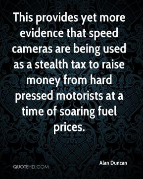 Alan Duncan - This provides yet more evidence that speed cameras are being used as a stealth tax to raise money from hard pressed motorists at a time of soaring fuel prices.