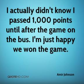 Amir Johnson - I actually didn't know I passed 1,000 points until after the game on the bus. I'm just happy we won the game.