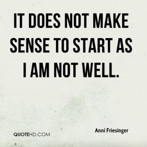Anni Friesinger - It does not make sense to start as I am not well.