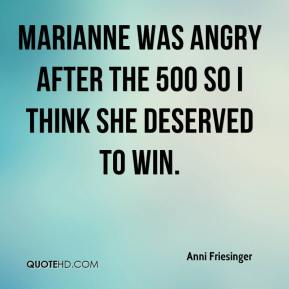 Anni Friesinger - Marianne was angry after the 500 so I think she deserved to win.