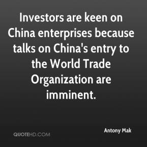Antony Mak - Investors are keen on China enterprises because talks on China's entry to the World Trade Organization are imminent.