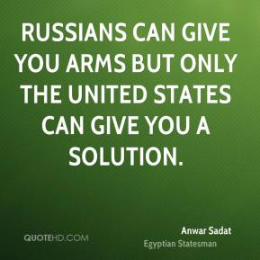 Russians can give you arms but only the United States can give you a solution.
