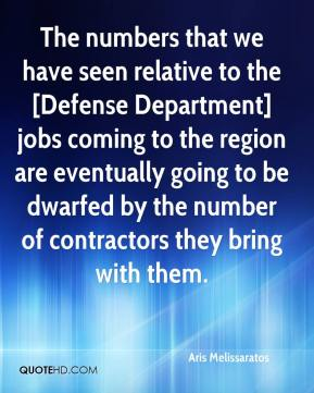 The numbers that we have seen relative to the [Defense Department] jobs coming to the region are eventually going to be dwarfed by the number of contractors they bring with them.