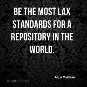 be the most lax standards for a repository in the world.