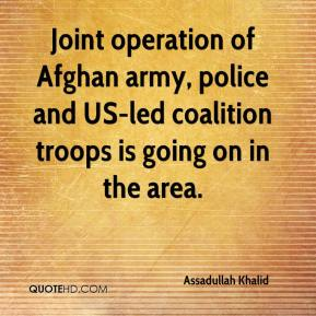 Joint operation of Afghan army, police and US-led coalition troops is going on in the area.