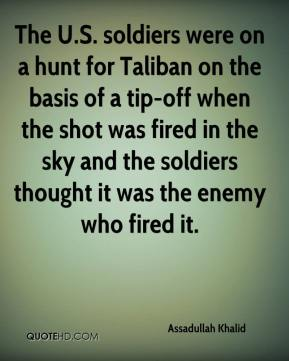 The U.S. soldiers were on a hunt for Taliban on the basis of a tip-off when the shot was fired in the sky and the soldiers thought it was the enemy who fired it.