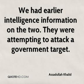 We had earlier intelligence information on the two. They were attempting to attack a government target.