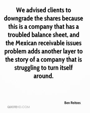 We advised clients to downgrade the shares because this is a company that has a troubled balance sheet, and the Mexican receivable issues problem adds another layer to the story of a company that is struggling to turn itself around.