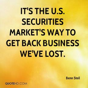 It's the U.S. securities market's way to get back business we've lost.