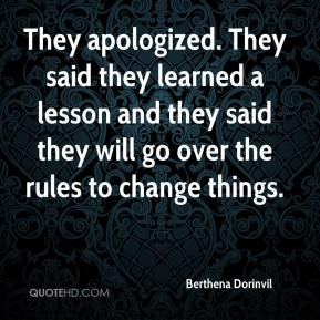 Berthena Dorinvil - They apologized. They said they learned a lesson and they said they will go over the rules to change things.