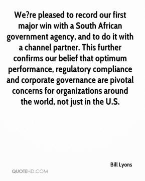 We?re pleased to record our first major win with a South African government agency, and to do it with a channel partner. This further confirms our belief that optimum performance, regulatory compliance and corporate governance are pivotal concerns for organizations around the world, not just in the U.S.