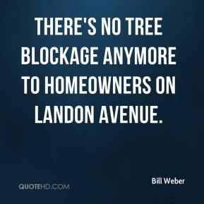 There's no tree blockage anymore to homeowners on Landon Avenue.