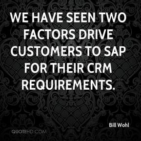 We have seen two factors drive customers to SAP for their CRM requirements.