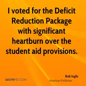 I voted for the Deficit Reduction Package with significant heartburn over the student aid provisions.