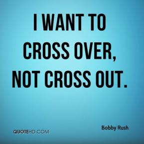 I want to cross over, not cross out.