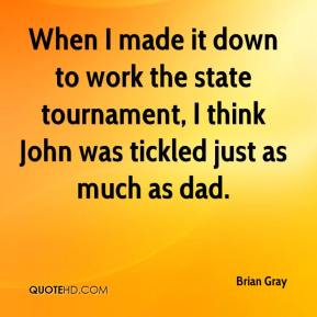 When I made it down to work the state tournament, I think John was tickled just as much as dad.