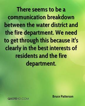 There seems to be a communication breakdown between the water district and the fire department. We need to get through this because it's clearly in the best interests of residents and the fire department.