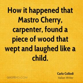 How it happened that Mastro Cherry, carpenter, found a piece of wood that wept and laughed like a child.