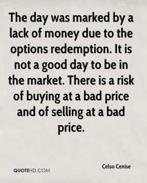Celso Cenise - The day was marked by a lack of money due to the options redemption. It is not a good day to be in the market. There is a risk of buying at a bad price and of selling at a bad price.