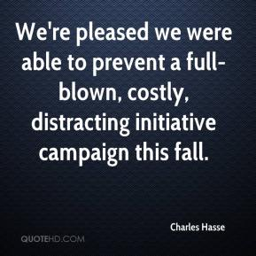 We're pleased we were able to prevent a full-blown, costly, distracting initiative campaign this fall.