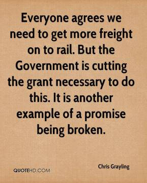 Everyone agrees we need to get more freight on to rail. But the Government is cutting the grant necessary to do this. It is another example of a promise being broken.
